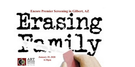 Arizona Encore Premier Screening of ERASING FAMILY Documentary tickets