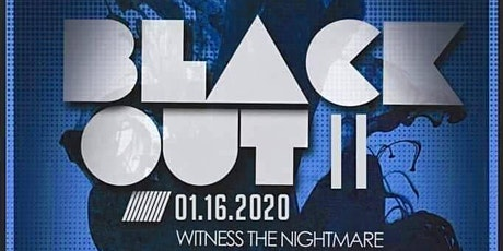 BLACK OUT II: WITNESS THE NIGHTMARE tickets