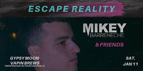 ESCAPE REALITY w/ Mikey Barreneche & Friends tickets