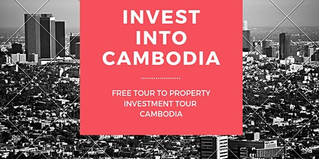 Property Investment Tour to Cambodia by DAVID tickets