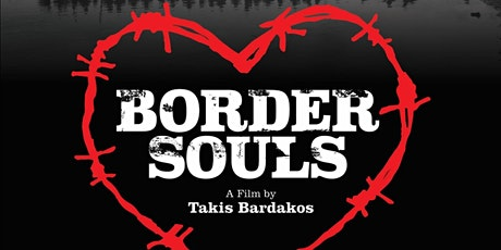 Film Screening of Border Souls: A Documentary by Executive Producer Gregory Pappas tickets