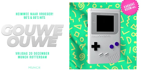 Gouwe Ouwe @ Munch Rotterdam tickets