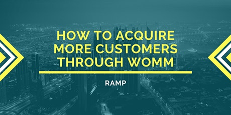 Effectively Acquire More Customers Through WOMM tickets