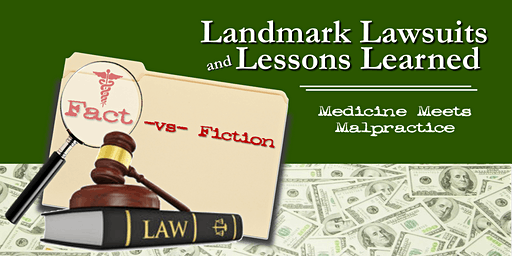 Landmark Lawsuits & Lessons Learned: Medicine Meets Malpractice (Morning Session)~ FL Baptist Health