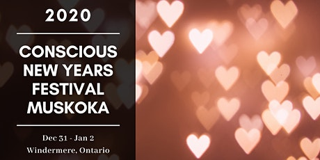 Conscious New Years Festival Muskoka tickets