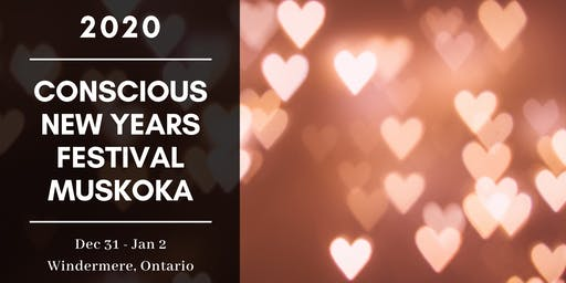 Conscious New Years Festival Muskoka