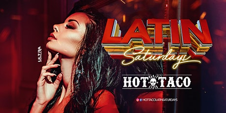 Latin Saturdays at Hot Taco | Ladies get in for FREE all night long | Vip Tables 980.721.1801 tickets