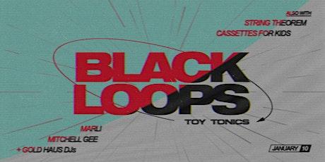 Yours&Mine I Black Loops (Toy Tonics I DE) tickets