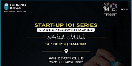 Start-up Series 101: Start-up Growth Hacking