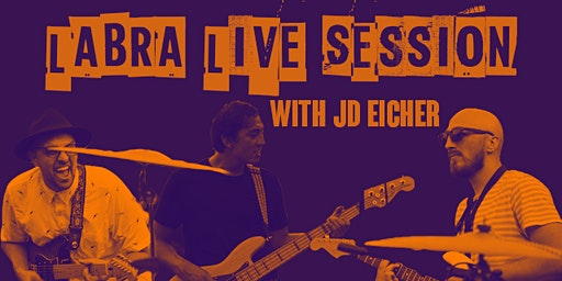 Labra Brothers Live Session w/ Special Guest JD Eicher