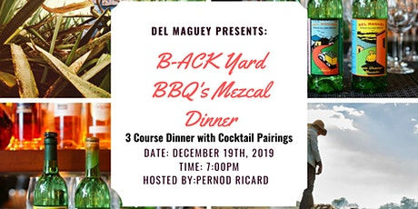 B-ACK Yard BBQ Presents: Del Maguey Mezcal Dinner tickets