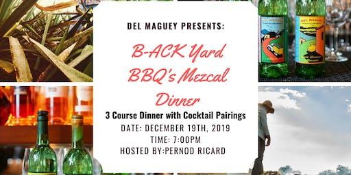 B-ACK Yard BBQ Presents: Del Maguey Mezcal Dinner