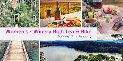 Women's Gourmet Hike ~ Winery Lunch High Tea // Sun 19th Jan