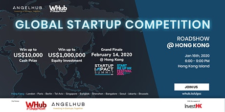 Global Startup Competition - Hong Kong roadshow - AngelHub & WHub tickets