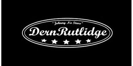 Dern Rutlidge One off Show! tickets