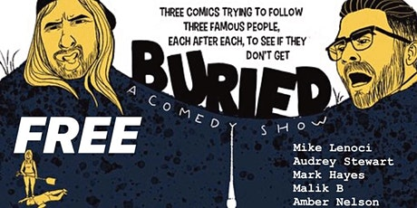 Buried! (Free Show) tickets