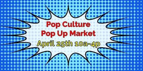 Pop Culture Pop Up Market: Spring 2020 tickets