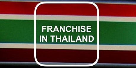 FRANCHISE REGULATIONS IN THAILAND 2020 tickets