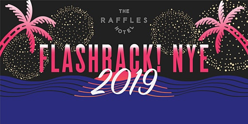 Flashback NYE at Raffels Hotel