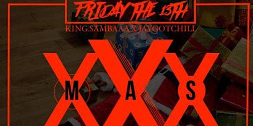 XXXmas Jaygottachill x King.Sambaaa Birthday Bash