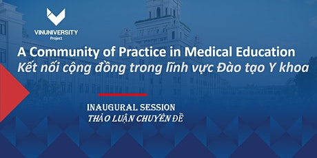 A Community of  Practice in Medical Education: Inaugural session tickets