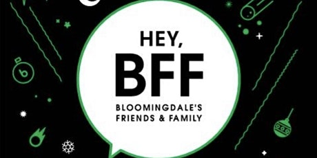 Bloomingdale's Friends & Family tickets