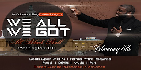 """""""We All We Got"""" ~ All Black Ball tickets"""