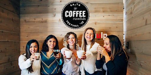 San Antonio Coffee & Cordials Festival