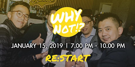 RE:Start WHYNOT!? tickets
