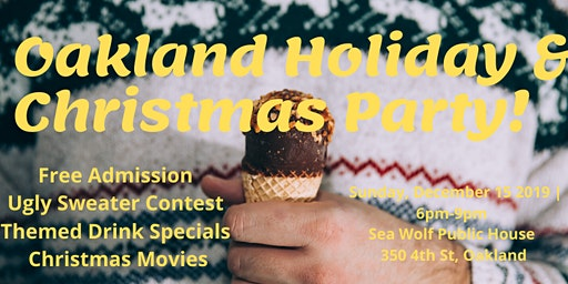 Oakland Holiday & Christmas Party!(Ugly Sweater Contest & Themed Drinks)