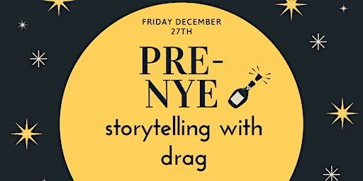Storytelling with Drag Queens for Adults - The Pre-NYE Show