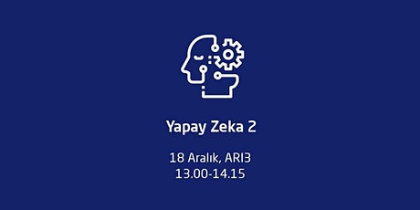 "BEETECH|2019 - ""Yapay Zeka 2"" Sunum Oturumu tickets"