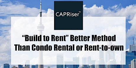 """New """"Build to Rent"""" Method Better than Condo Rental and Rent-To-Own tickets"""