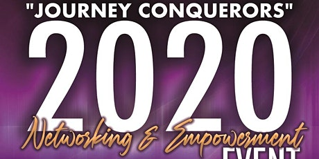 """2020 Networking & Empowerment  Event """"Journey Conquerors"""" tickets"""
