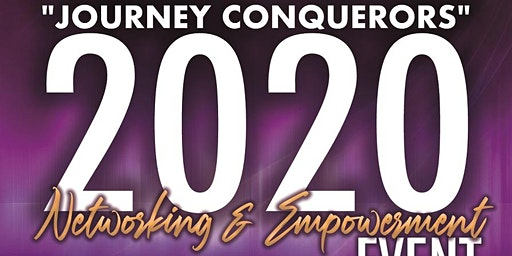 "2020 Networking & Empowerment  Event ""Journey Conquerors"""