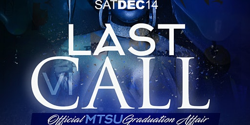 Last Call - MTSU December Graduation Affair