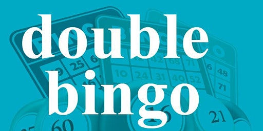 DOUBLE BINGO TUESDAY JULY 7, 2020