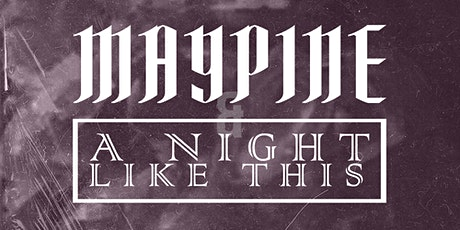 A night Like This // Maypine tickets