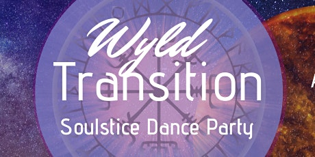 WYLD TRANSITION: Soulstice Dance Party