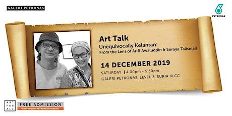 Art Talk: Unequivocally Kelantan: From the Lens of Ariff  & Soraya tickets