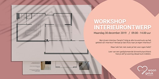Workshop Interieurontwerp - 30 december 2019: Leer je woning ideaal indelen