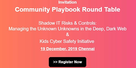 Community Round Table: Shadow IT Risks & Controls and Kids Cyber Safety Initiative  tickets
