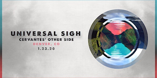 Universal Sigh w/ Special Guests