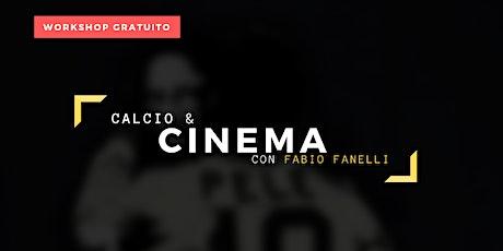 Calcio & Cinema con Fabio Fanelli - Workshop Gratuito biglietti