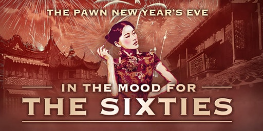 The Pawn NYE Party 2019 - In The Mood For The Sixties
