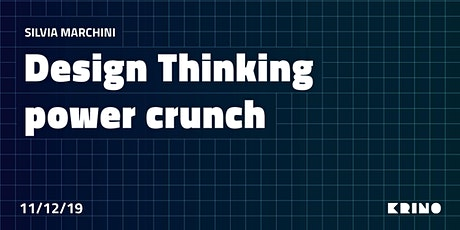 Design Thinking Power Crunch biglietti