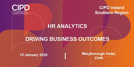HR Analytics - Driving business outcomes - CIPD Ireland Southern Region  tickets
