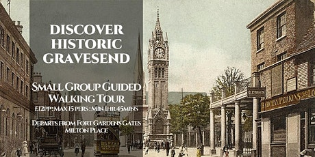 DISCOVER HISTORIC GRAVESEND - Small Group Guided Walking Tour tickets