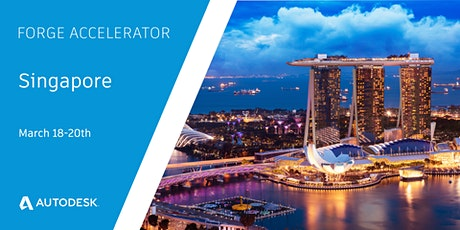 Autodesk Forge Mini-Accelerator/Workshop - Singapore, (March 18-20, 2020) tickets