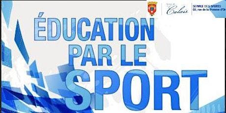 Dispositifs de prévention et d'éducation par le sport billets